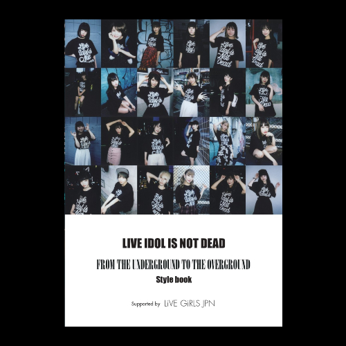 「LIVE IDOL IS NOT DEAD」STYLE BOOK